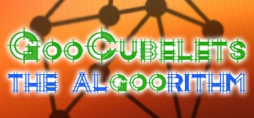 GooCubelets The Algoorithm